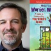 Family Confidential Podcast: Turn Your Worrier into a Warrior: Dr. Dan Peters